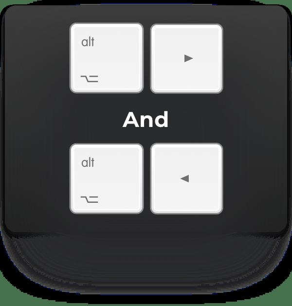 alt-right-arrow and alt-left-arrow