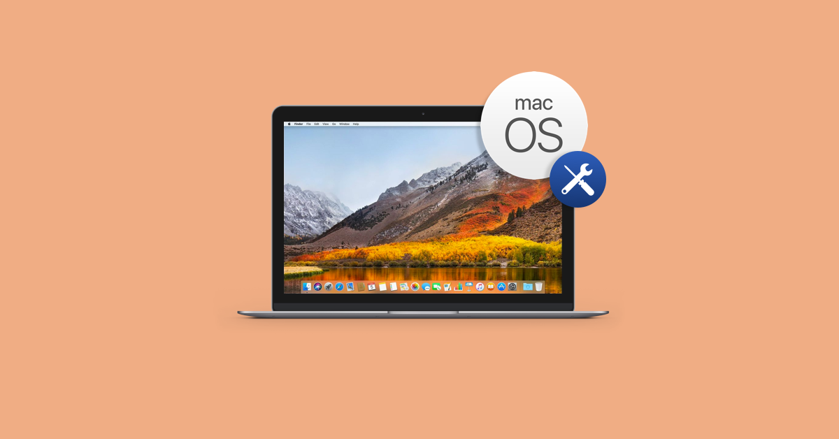 How to Fix the Most Common macOS High Sierra Problems