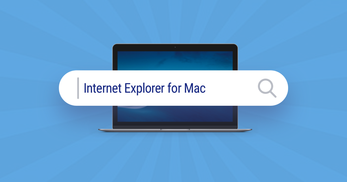 How To Get Internet Explorer For Mac – Setapp