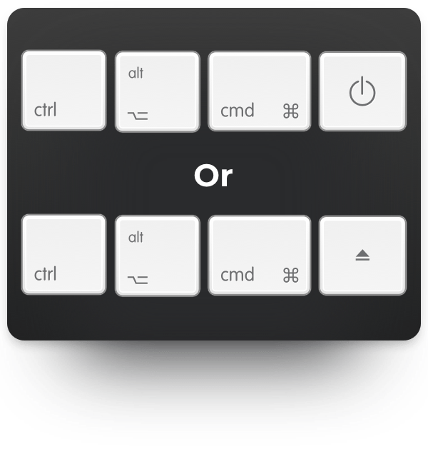 ctrl-option-cmd-power or ctrl-option-cmd-eject